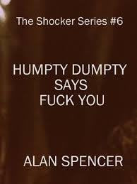 Humpty Dumpty Says Fuck You